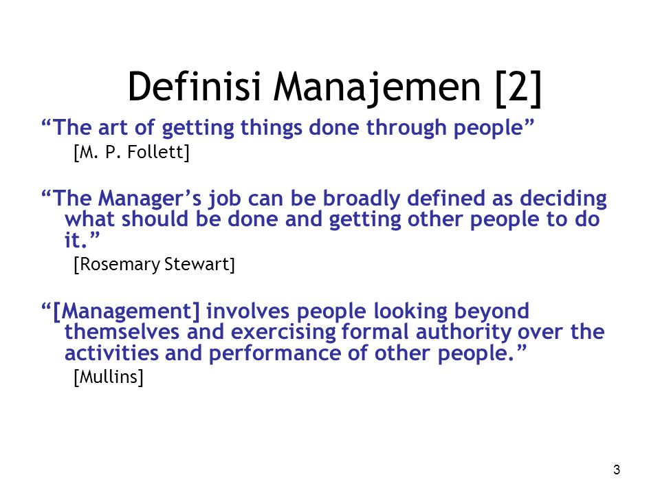 Definisi Manajemen [2] The art of getting things done through people
